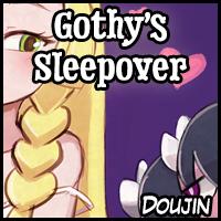 Gothy's Sleepover Doujin!